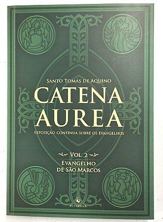 Catena Aurea - Volume 2 / Evangelho de São Marcos (7810)