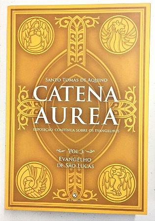 Catena Aurea - Volume 3 / Evangelho de São Lucas (8272)