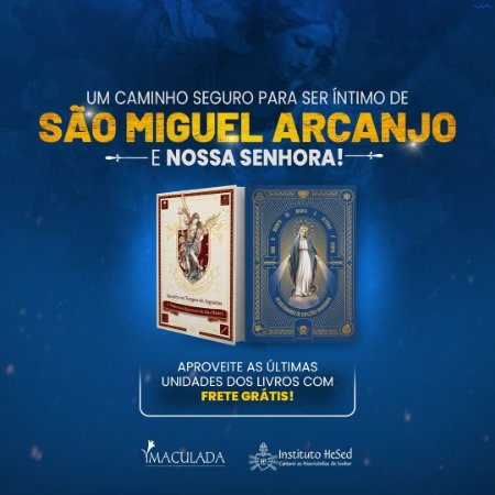 3º Kit Especial São Miguel: 01 Livro Poderosa Quaresma de São Miguel + 01 Livro Sob o Manto de Maria