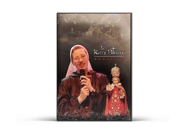 DVD  Ir. Kelly Patrícia Acústico -5427