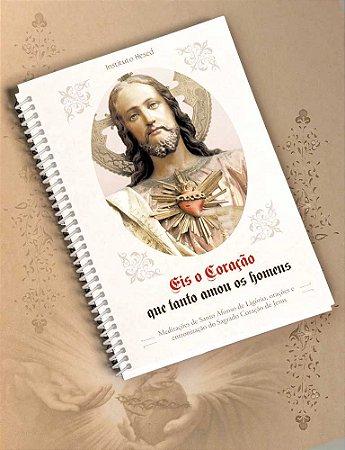 Eis o Coração que tanto amou o mundo - Mês com o Sagrado Coração de Jesus