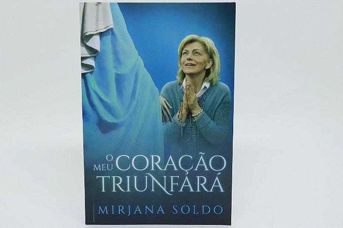 O meu coração triunfará - Mirjana Soldo (7860)