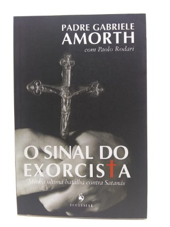 O sinal do exorcista - Padre Gabriele Amorth