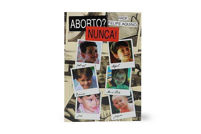 Aborto? Nunca! - Prof. Felipe Aquino (5269)