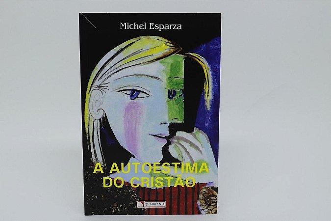 A autoestima do cristão - Michael Esparza (1365)