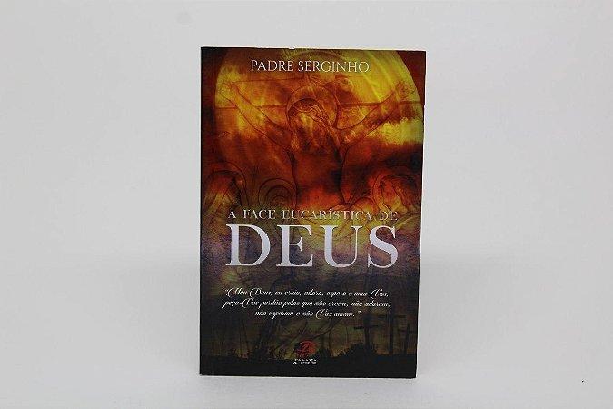 A face Eucarística de Deus - Padre Serginho