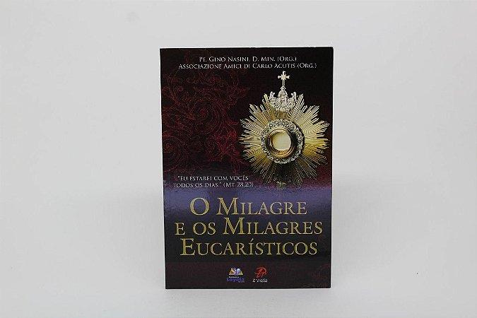 O Milagre e os Milagres Eucarísticos
