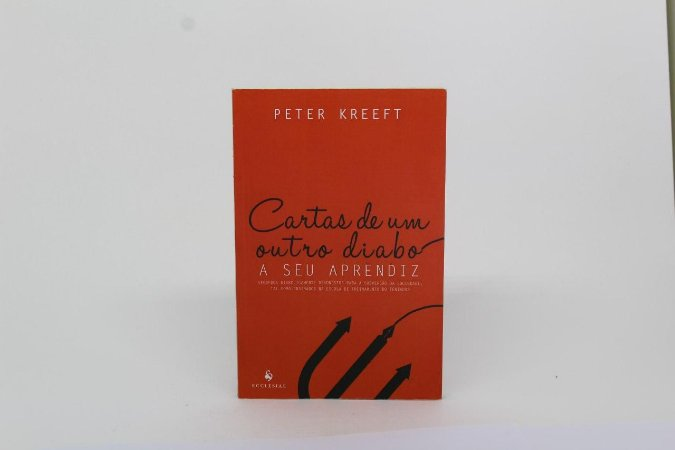 Cartas de um outro diabo a seu aprendiz - Peter Kreeft