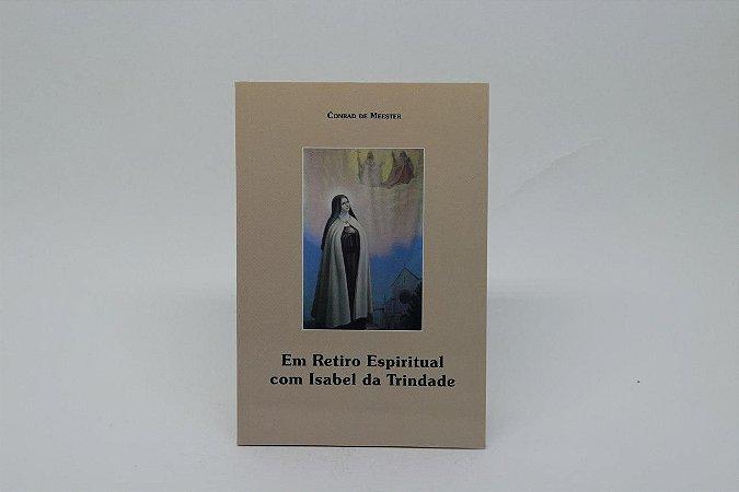 Em Retiro Espiritual com Isabel da Trindade