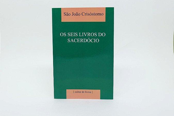 Os seis livros do sacerdócio - São João Crisóstomo