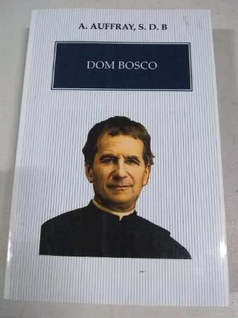 Dom Bosco - A. Aufray, S.D.B