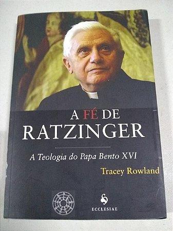 A Fé de Ratzinger - A Teologia do Papa Bento XVI (3645)