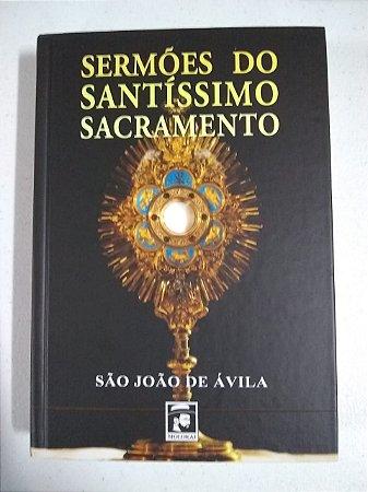 Sermões do Santíssimo Sacramento - São João de Ávila