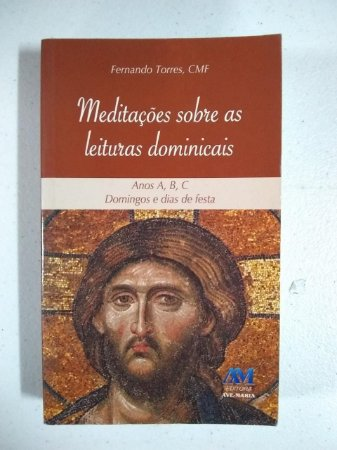 Meditações sobre as leituras dominicais - Anos A, B, C Domingos e dias de festa (4163)
