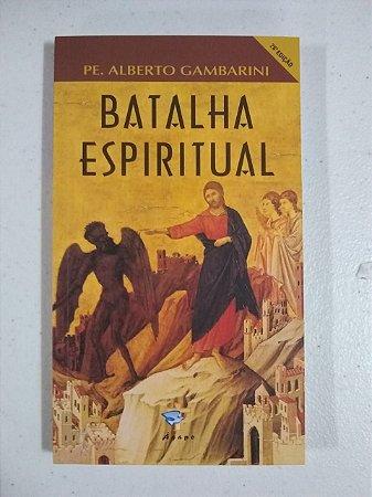 Batalha Espiritual - Pe. Alberto Gambarini