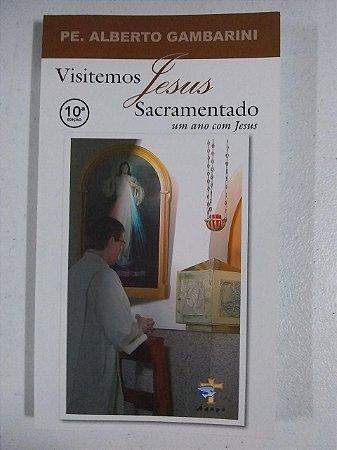 Visitemos Jesus Sacramentado - um ano com Jesus