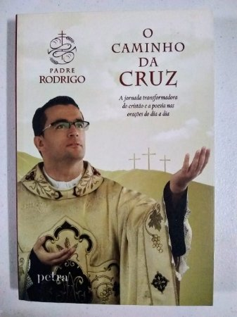 O caminho da Cruz - A jornada transformadora do cristão e a poesia nas orações do dia a dia