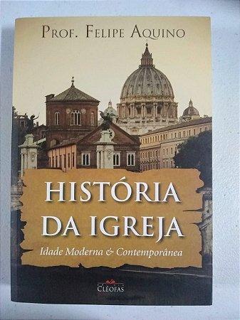 História da Igreja - Idade Moderna & Contemporânea