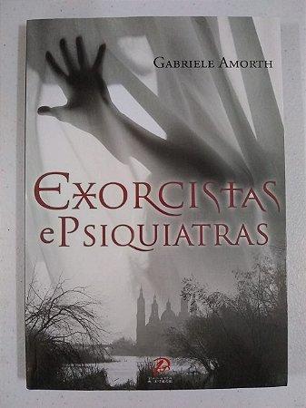 Exorcistas e Psiquiatras - Gabriele Amorth