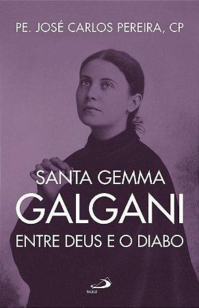 Santa Gemma Galgani - Entre Deus e o Diabo (8115)