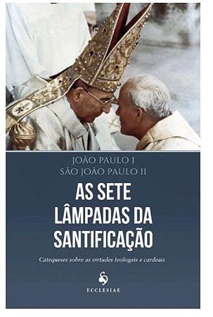 As Sete Lâmpadas da Santificação - João Paulo I | São João Paulo II (5440)