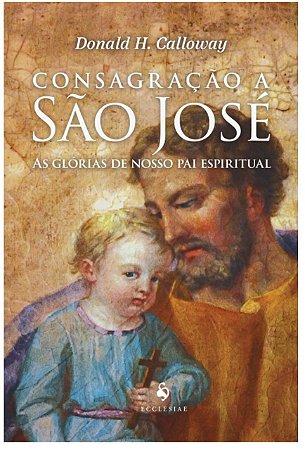 Consagração a São José - Donald H. Calloway (8245)