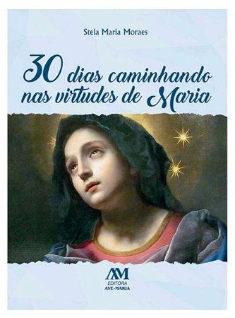 30 Dias caminhando nas Virtudes de Maria (8247)