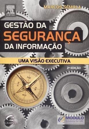 Gestão da Segurança da Informação - Uma Visão Executiva - 2ª Ed. 2014