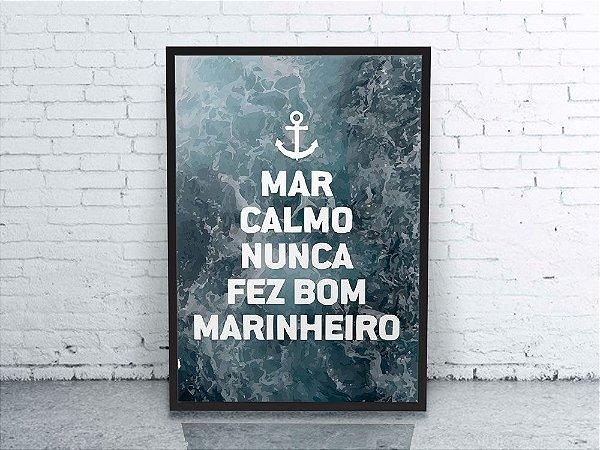 Quadro Decorativo Frases Mar Calmo Nunca Fez Bom Marinheiro Azo Decor