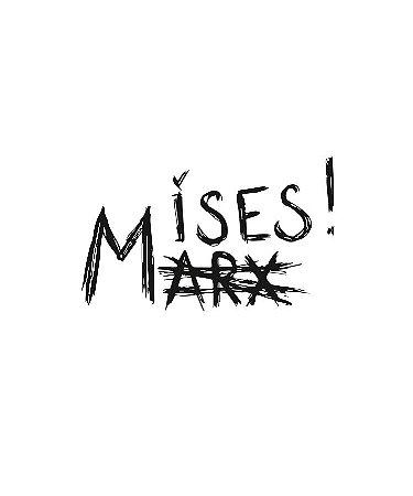 Yes Mises. No Marx - Masculina