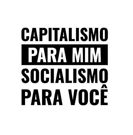 Capitalismo para mim, Socialismo para você - Masculina