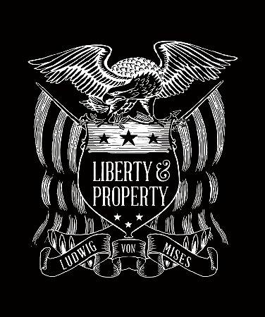 Liberty & Property - Ludwig von Mises - Feminina