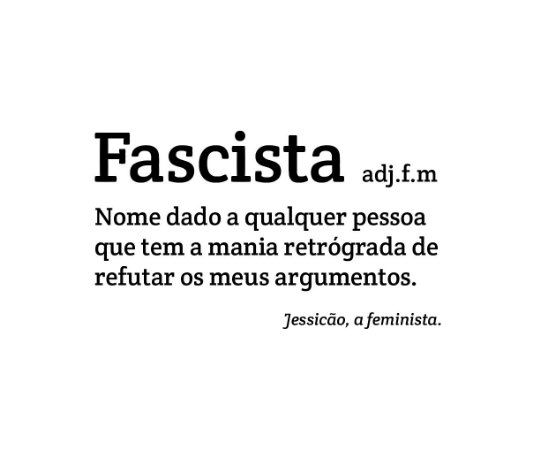 Fascista - JESSICÃO, A FEMINISTA - Feminina