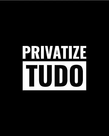 Privatize tudo - Feminina