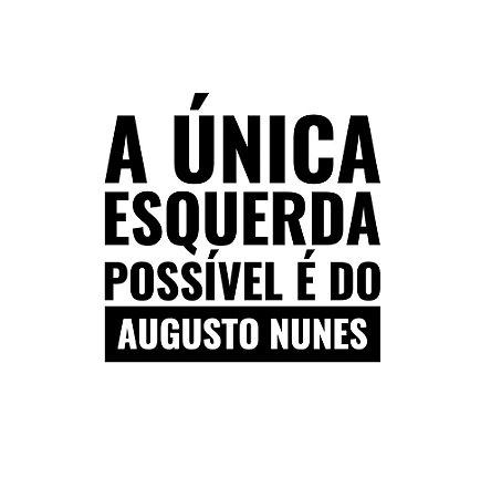 A única esquerda possível é do Augusto Nunes - Feminina