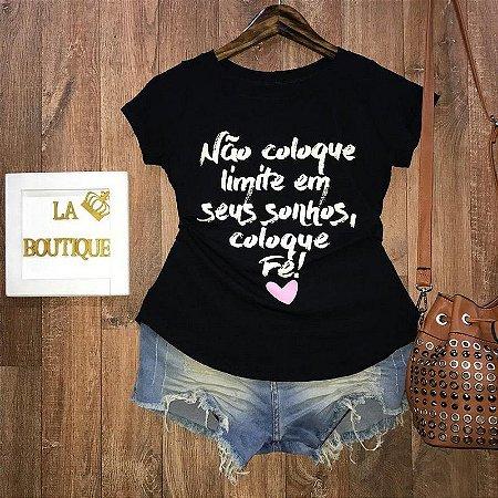 T-shirt Não Coloque Limite em Seus Sonhos Coloque Fé!