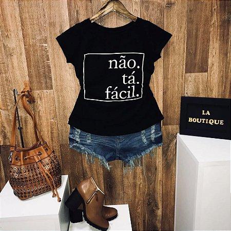T-shirt Não tá fácil