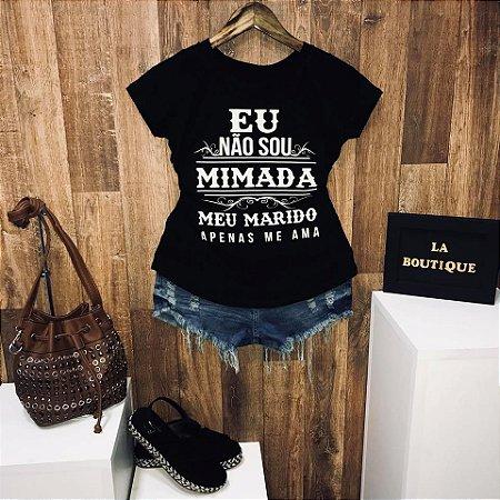 T-shirt Eu Não sou mimada meu marido apenas me ama