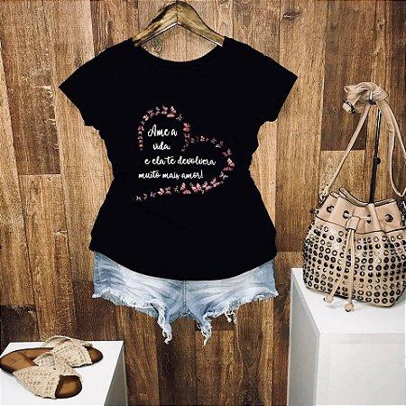 T-shirt Ame a Vida e ela...