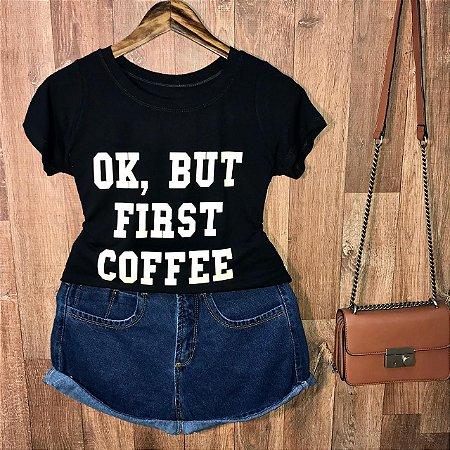 T-shirt Ok But First Coffee