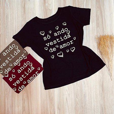 Camiseta Só Ando Vestida de Amor