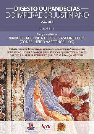 Digesto ou Pandectas do Imperador Justiniano. Vol. II