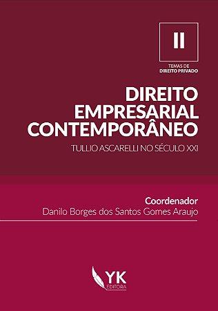 Direito Empresarial Contemporâneo - Tullio Ascarelli no Século XXI