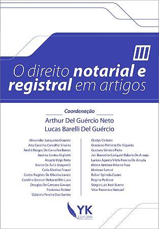 O Direito Notarial e Registral em Artigos Vol. 3