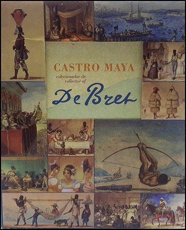Castro Maya, Colecionador de De Bret.