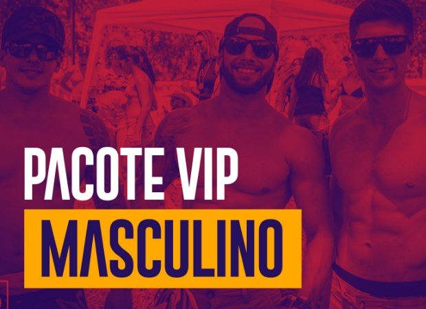 Pacote VIP - Masculino