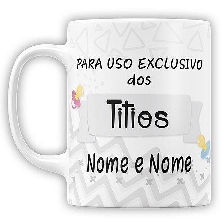 Caneca Personalizada Para Uso Exclusivo Dos Titios (com Nome)