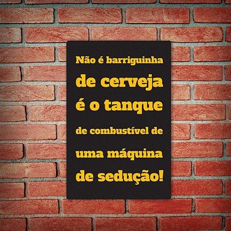 Placa Decorativa Frases Barriguinha De Cerveja Suas