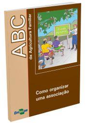 ABC da Agricultura Familiar: Como organizar uma associação