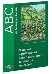 Sistemas agroflorestais para a agricultura familiar da Amazônia